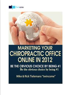 """Marketing Your Chiropractic Practice Online in 2012 GUIDE by Mike & Rick Tielemans - TWINCOME """"Chiro Guys"""""""