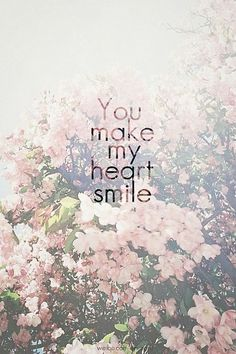 You Make My Heart Smile quote