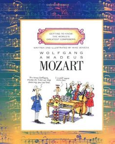 Wolfgang Amadeus Mozart (Getting to Know the World's Greatest Composers) by Mike Venezia, http://www.amazon.com/dp/0516445413/ref=cm_sw_r_pi_dp_WUQ.pb0ASATQW