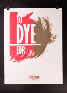 To dye for #2   BURO MET  SIlkscreen postercampaign with haircolors. For l'Oreal and Kinki Kappers.