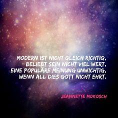 Modern = richtig? Mehr dazu in meinem  BLOG http://www.mokoschmoments.com/Mokosch_Moments/blog/Eintrage/2013/8/4_Modern_%3D_richtig.html #modern #meinung #glaube #jesus #sonntagspoesie #gedicht #gedichte #poesie #traeume #berufung #glaube #lyrik #poetry #dreams #writing #schreiben #menschen #inspiration #weisheit #vintage #romantisch #liebesgedicht #ehre #unwichtig #wert #populär #richtig #falsch #zeitgeist