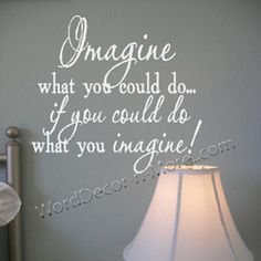 IMAGINE WHAT YOU COULD DO Motivational Wall Quote