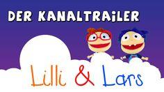 Willkommen bei Lilli und Lars! Der Kinderkanal zum lernen, spielen und m...
