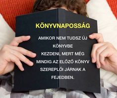 Nekem ez általában eltart egy hétig is 😀 Forever Book, Big Words, Everything Funny, Love Book, Book Quotes, Book Lovers, Traveling By Yourself, Quotations, My Books
