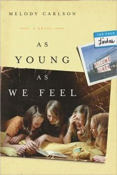 As Young As We Feel (By Gold Medallion and Rita award-winning author Melody Carlson!)