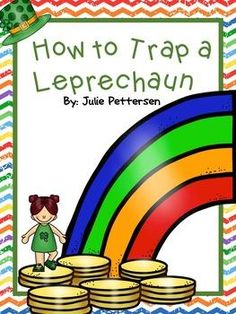 How to Trick and Trap a Leprechaun! | by Julie Pettersen | $Free