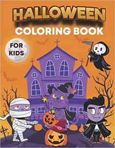 Halloween Coloring Book For Kids: Happy Halloween Coloring Book for Toddlers and Preschool   ... Gift for Boys and Girls Ages 2-4 / 4-6 /6-12   ... Halloween Coloring Pages for Children !: House, Rana Halloween: 9798483136903: Amazon.com: Books Toddler Coloring Book, Coloring Books, Christmas Hoodie, Halloween Coloring Pages, Toddler Books, Cool Hoodies, Kindle App, Gifts For Boys, Happy Halloween