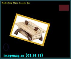 Woodworking Plans Keepsake Box  - The Best Image Search