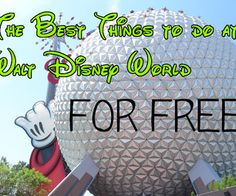 Best FREE Things to do at Walt Disney World- How to experience Disney without even buying a ticket to the park!