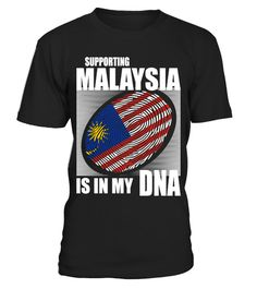 # Supporting Malaysia .  Supporting Malaysia Is In My DNA. Available in various colors and styles.Get yours today.
