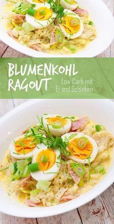 Leckeres, einfaches Blumenkohl Ragout Low Carb mit Ei und Schinken