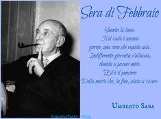 TuttoPerTutti: UMBERTO SABA (Trieste, 09 marzo 1883 – Gorizia, 25 agosto 1957) SERA DI FEBBRAIO. Spunta la luna. Nel viale è ancora giorno, una sera che rapida cala. Indifferente gioventù s'allaccia; sbanda a povere mète. Ed è il pensiero Della morte che, in fine, aiuta a vivere. http://tucc-per-tucc.blogspot.it/2015/02/umberto-saba-trieste-09-marzo-1883.html