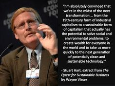 """Quotation by Stuart Hart in """"The Quest for Sustainable Business"""" (book) by Wayne Visser. Copyright 2012."""