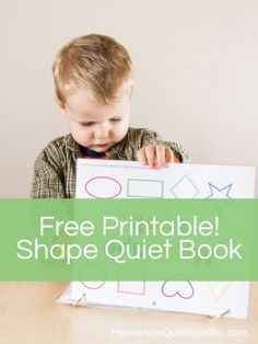 Free printable shape quiet book from Moms Have Questions Too - A great way for children to learn shapes! Just laminate and add velcro dots and binder rings for a great book to keep your child busy.