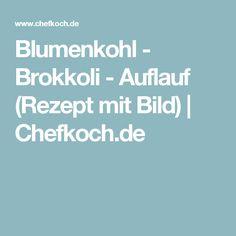 Blumenkohl - Brokkoli - Auflauf (Rezept mit Bild) | Chefkoch.de