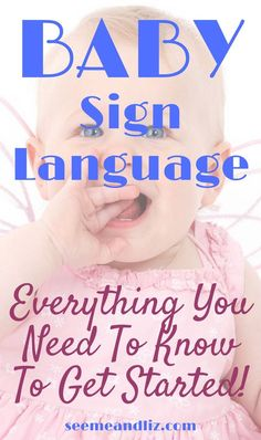 Learn how to teach your #baby #signlanguage and find out when to get started plus what the benefits are! #parentingtips #languagedevelopment