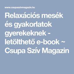 Relaxációs mesék és gyakorlatok gyerekeknek - letölthető e-book ~ Csupa Szív Magazin Baba, Puzzle, Sport, Reading, Books, Puzzles, Deporte, Libros, Sports