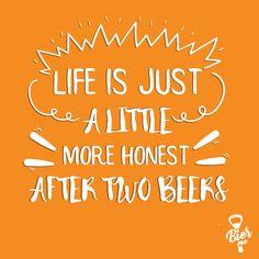Life is just a little more honest after two beers - A vida é um pouco mais sincera depois de duas cervejas #BierMe #Delivery #Online #Cerveja #CervejaArtesanal #Beer #Life #Vida