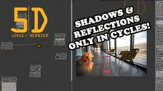 JorgeBernier5D Shadows & Reflections Only Blender 2.77a Tutorial