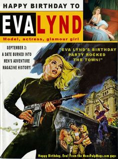 HAPPY BIRTHDAY TO THE GREAT EVA LYND ... actress, men's adventure magazine model for artists like Norm Eastman and Al Rossi, popular pinup photo model for photographers like Peter Basch and Earl Leaf -- and my favorite female pen pal ... BTW, this ecard is based on the cover of NEW MAN, December 1968, which features one of the Norm Eastman cover paintings Eva modeled for. More about Eva here -> http://www.menspulpmags.com/search?q=%22Eva+Lynd%22+model+actress