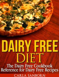Dairy Free Diet: The Dairy Free Cookbook Reference for Dairy Free Recipes by Carla Sanborn http://www.amazon.com/dp/B00IJD03AM/ref=cm_sw_r_pi_dp_OLWcxb160QVTA