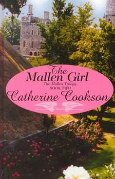 The Mallen Girl ~  (Mallen Family, book 2)    by    Catherine Cookson