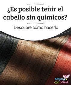 ¿Es posible teñir el cabello sin químicos? Descubre cómo hacerlo  El uso de tintes para el cabello es una de las prácticas estéticas más antiguas del mundo.