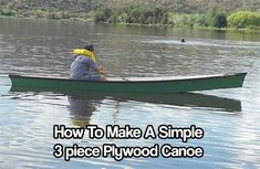 How To Make A Simple 3 piece Plywood Canoe. Build an easy canoe for cheap that is great for 2 people and awesome for emergency flotation.