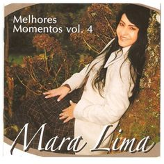 CD Mara Lima - Melhores Momentos Vol. 4