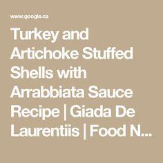 Turkey and Artichoke Stuffed Shells with Arrabbiata Sauce Recipe | Giada De Laurentiis | Food Network