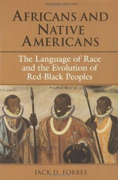 Africans and Native Americans: The Language of Race and the Evolution of Red-Black Peoples by Jack  D. Forbes, http://www.amazon.com/dp/025206321X/ref=cm_sw_r_pi_dp_wJwHqb1AAQGCH