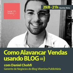 Convidado: Daniel Chofhi (Vitamina Publicitária). Tema: Como Alavancar Vendas Usando Blog. Com Denis Zanini e Sandru Luis. Clique e assista!