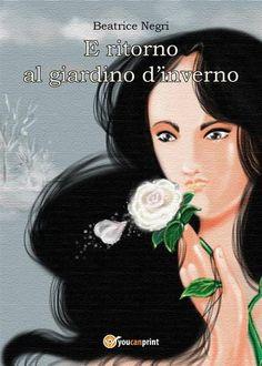 E ritorno al giardino d'inverno - Beatrice Negri - Mondadori Store
