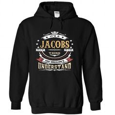 awesome JACOBS .Its a JACOBS Thing You Wouldnt Understand - T Shirt, Hoodie, Hoodies, Year,Name, Birthday