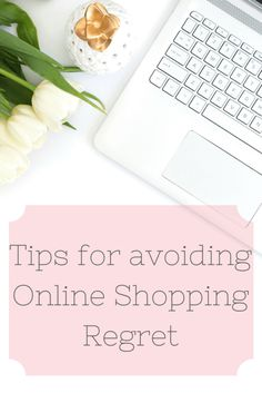 Tips for avoiding Online Shopping Regret Don't regret those late night purchases, save money and time!