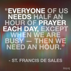 St. Francis De Sales - and while you're at it - ask him to pray for my mom - her stroke happened in his diocese so he's sort of a patron of hers in this instance - that's what I figure