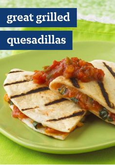 Great Grilled Quesadillas – These grilled quesadillas are made with 4 ingredients and are ready in less than 10 minutes. So when they say they're great, we mean that on several levels.