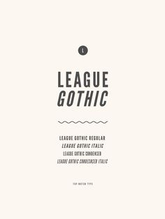 League Gothic Number of styles : 4 Classification : Sans Serif Designer : The League of Moveable Type Get it here —> : 1001 Fonts