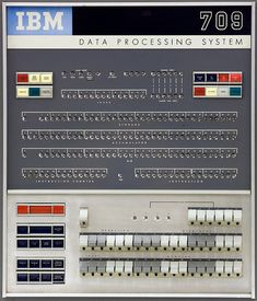 709 Data Processing System control panel    The IBM 709 was the last of IBM's large, scientific, vacuum-tube computers. Ease of programming and high-speed input/output were distinctive features. IBM announced a transistor-based successor in late 1958.