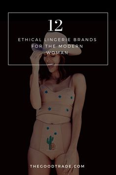 12 Ethical Lingerie Brands For The Modern Woman ||  If you're ready to update the everyday essentials to brands that are ethical, sustainable and eco-conscious lingerie check out our 12 favorite ethical lingerie lines below.
