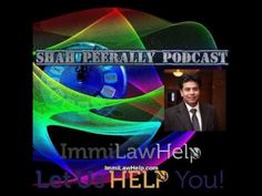 Immigration law show by Shah Peerally - September 19 2016