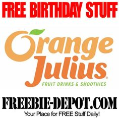 BIRTHDAY FREEBIE – Orange Julius For starters, when you sign up you will be sent an email for a FREE Julius Fruit Drink or a Premium Fruit Smoothie (BOGO).  Then on your birthday you will get a FREE Drink (BOGO) as well! PLUS you get a special FREE Suprise every year that you remain a member of the OJ Quench Club!
