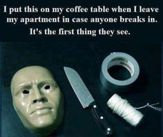 I put this on my coffee table when I leave my apartment in case anyone breaks in. It's the first thing they see. Hillary needs this!