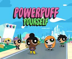 Powerpuff Yourself !!!!! Such an amazing way of creeating yourself as a Powerpuff girl/boy.