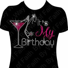 BWF EXCLUSIVE DESIGN Its My Birthday With Martini Glass