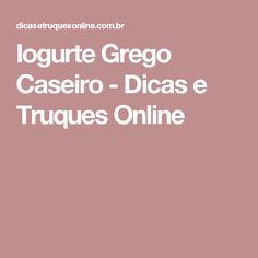 Iogurte Grego Caseiro - Dicas e Truques Online