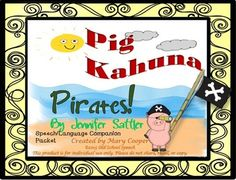 A lot of activities in this packet!  Pig Kahuna Pirates Speech Language Companion