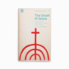 The Death of Jesus by Joel Carmichael. A Pelican book. Published by Penguin books. 1966. Cover designed by Derek Birdsall.  #penguinbooks #penguinbookcovers #pelicanbooks #pelicanbookcovers #jesus #derekbirdsall #modernist #modernism #minimal #minimalism #minimalist #design #bookcover #bookcoverdesign #midcenturymodern #midcenturydesign #print #typography #graphicdesigner #designlife #collectandcatalogue #graphicdesign #instabook #classicbooks #omnificdesign #print #20thcentury #vintage…
