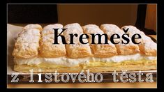 Kremeše. Vanilkovo-smetanový dezert. Pastry Recipes, Desert Recipes, Easy Cooking, Bon Appetit, Sweet Recipes, Nom Nom, Cheesecake, Food And Drink, Sweets