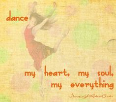 Dance is my everything